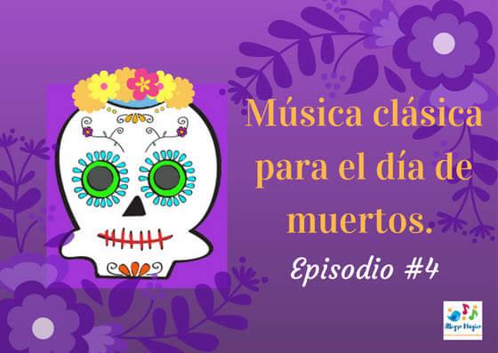 Música clásica para el día de muertos – #4
