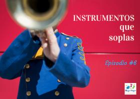 Los instrumentos que soplas