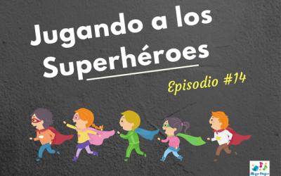 Jugando a los superhéroes – #14