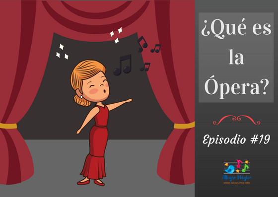 ¿Qué es la Ópera? – #19