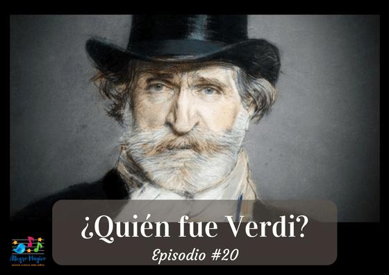 ¿Quién fue Verdi? – #20