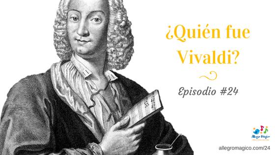 ¿Quién fue Vivaldi? – #24