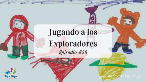 Jugando a los Exploradores – #26