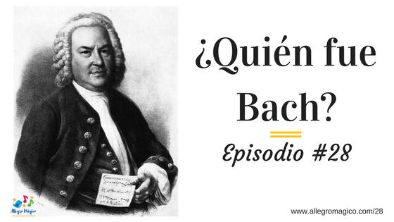 ¿Quién fue Bach? – #28