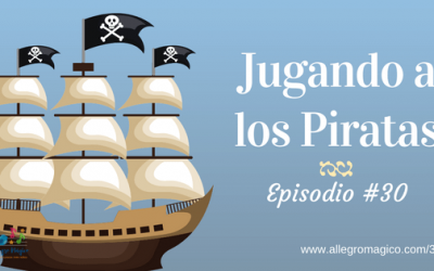 Jugando a los piratas – #30