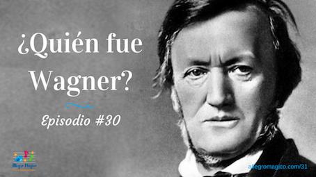 ¿Quién fue Wagner? – #31
