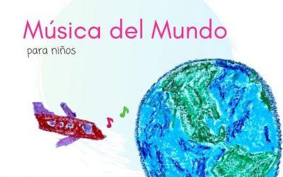 Música del mundo para niños: ¡Tenemos nueva mini temporada para ti!