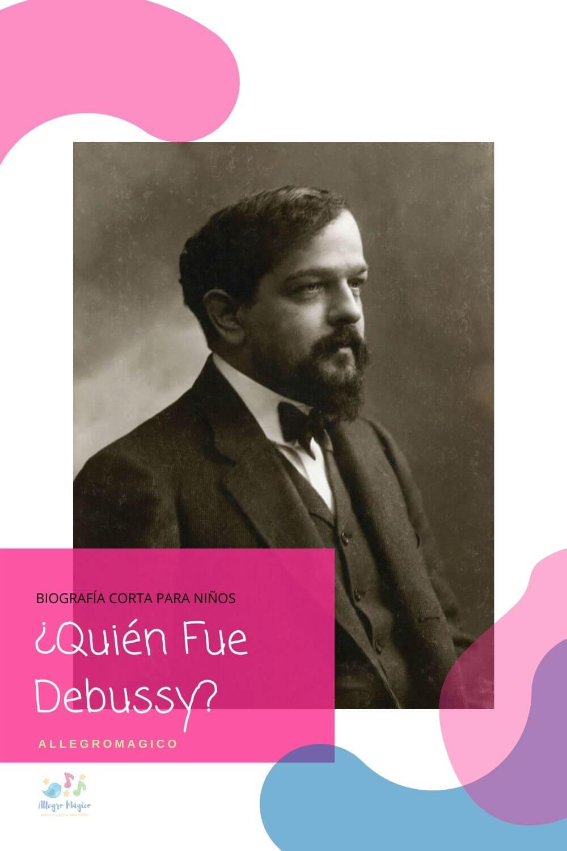 ¿Quién fue Debussy? Biografía para niños.
