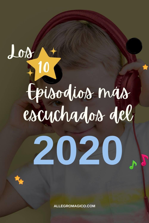 Episodios más escuchados en 2020 de Allegro Mágico