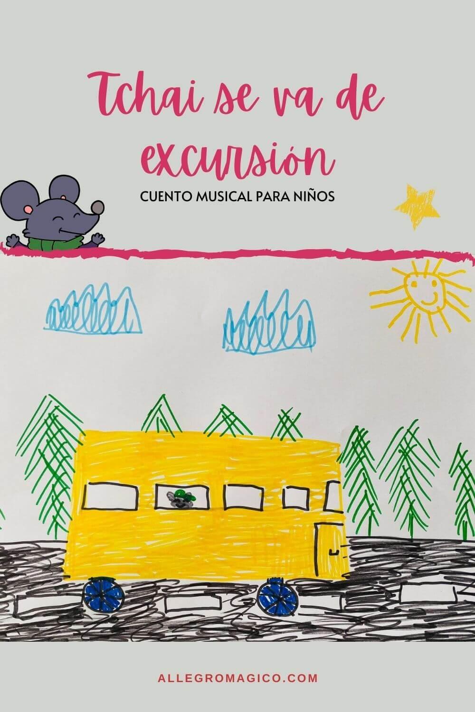 Tchai se va de excursión. | Cuento musical para niños.
